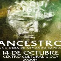 """""""Ancestro"""" una obra para rememorar nuestra historia"""