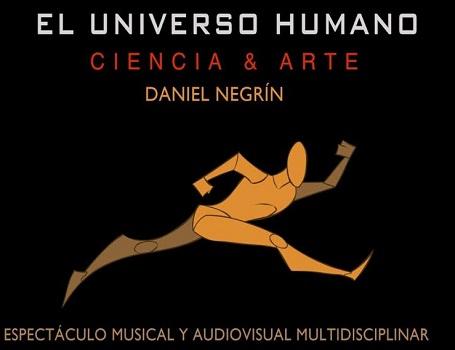 """Daniel Negrín """"El universo humano, ciencia & arte"""", en el CICCA"""