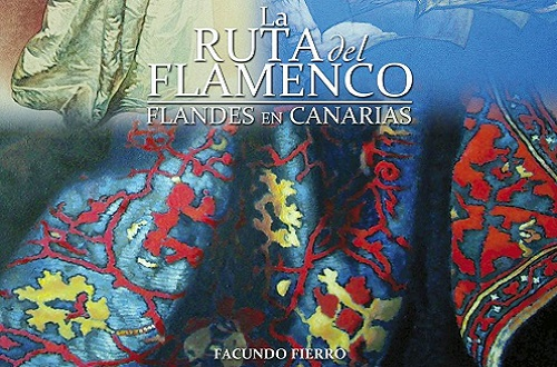 """""""La Ruta del Flamenco. Flandes en Canarias"""" hasta el 22 de Julio en el CICCA"""
