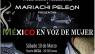 MEXICO EN VOZ DE MUJER es el espectáculo musical que nos presenta el MARIACHI PELEÓN