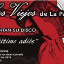 """La Agrupación """"LOS VIEJOS DE LA PALMA"""" presentan en Gran Canaria su nuevo disco """"EL ÚLTIMO ADIOS"""""""