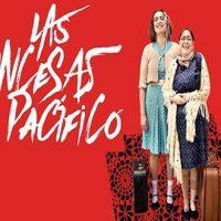 LAS PRINCESAS DEL PACIFICO, nueva temporada de Distrito Cultura en el CICCA