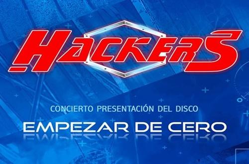 """HACKERS presenta su primer disco """"EMPEZAR DE CERO"""""""