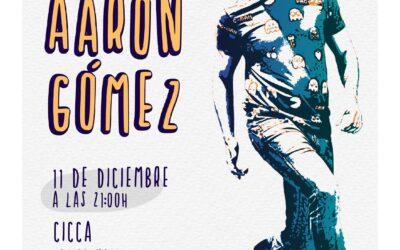 """Cambio de fecha 11 de diciembre  """"Una noche con Aarón Gómez"""" en el CICCA"""