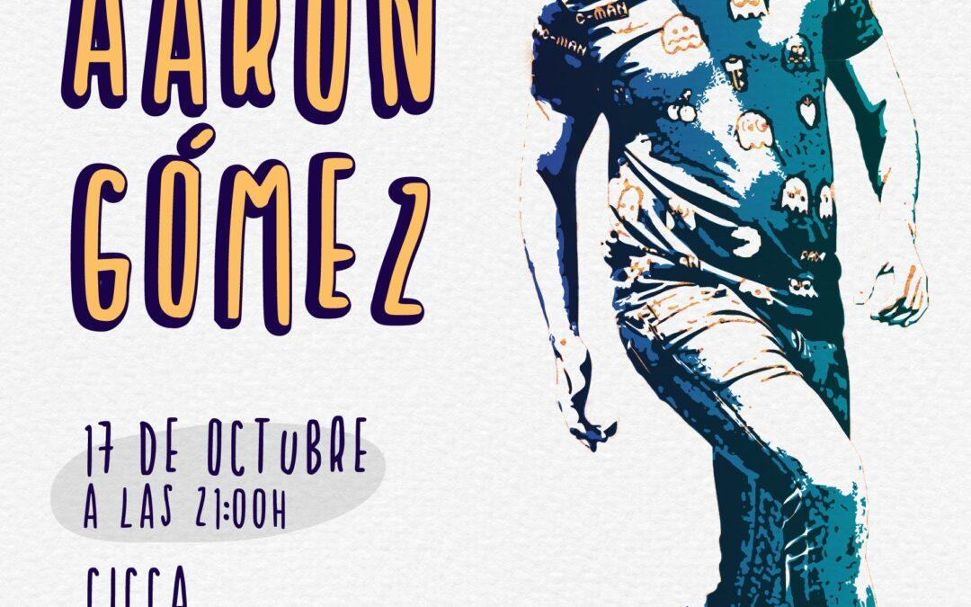 'Una noche con Aarón Gómez' en el CICCA (nueva fecha)