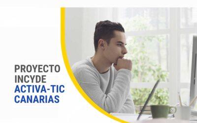 Proyecto INCYDE Activa TIC Canarias